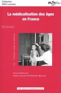 Ingrid Voléry et Frédéric Balard - La médicalisation des âges en France.