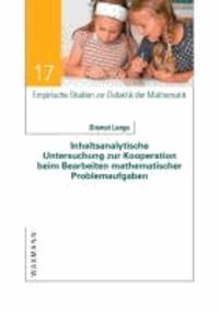 Inhaltsanalytische Untersuchung zur Kooperation beim Bearbeiten mathematischer Problemaufgaben.