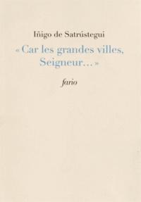 "Iñigo de Satrustegui - ""Car les grandes villes, Seigneur...""."