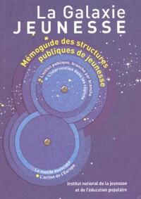 INJEP - La galaxie jeunesse - Mémoguide des structures publiques de jeunesse.