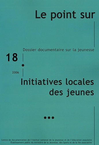 Véronique Fréville - Le point sur N° 18/2006 : Initiatives locales des jeunes.