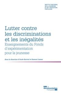 INJEP et Aude Kerivel - Lutter contre les discriminations et les inégalités - Enseignements du Fonds d'expérimentation pour la jeunesse.