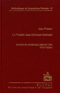 Inka Wissner - La Vendée dans l'écriture littéraire - Analyse du vocabulaire régional chez Yves Viollier.