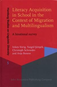Inken Sürig et Yazgül Simsek - Literacy Acquisition in School in the Context of Migration and Multilingualism - A binational survey.