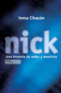 Inma Chacon - Nick - Una historia de redes y mentiras.