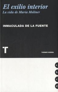 Inmaculada de La Fuente - El exilio interior - La vida de Maria Moliner.