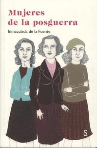 Inmaculada de La Fuente - Mujeres de la postguerra.