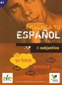 Inmaculada Molina - Practica tu Espanol - El subjuntivo.