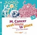 Inna Kuperstein et Marina Thizeau - M. Cancer veut toute la place - Une histoire sur une cellule déréglée.