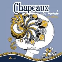 Inna Viriot - Chapeaux du monde - 90 coloriages époustouflants.