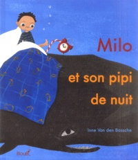Inne Van den bossche - Milo et son pipi de nuit.