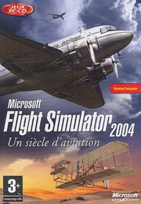 Collectif - Flight Simulator 2004 - Un siècle d'aviation - Version française, CD-ROM.