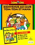 Evelyne Reberg et Jacqueline Cohen - Tom-Tom et Nana  : Bienvenue au club.