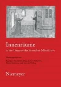 Innenräume in der Literatur des deutschen Mittelalters - 19. Anglo-deutsches Colloquium.