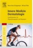 Innere Medizin Dermatologie - Krankheitslehre für Physiotherapeuten und Masseure.
