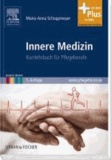 Innere Medizin - Kurzlehrbuch für Pflegeberufe mit www.pflegeheute.de - Zugang.