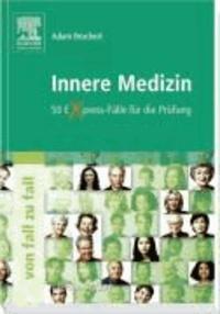 Innere Medizin - 50 Express-Fälle für die Prüfung - von Fall zu Fall.