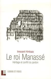 Innocent Himbaza - Le roi Manassé - Héritage et conflit du pardon.