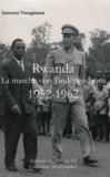 Innocent Nsengimana - Rwanda : la marche vers l'indépendance (1952-1962) - Une contribution à l'histoire du Rwanda contemporain.