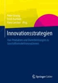 Innovationsstrategien - Von Produkten und Dienstleistungen zu Geschäftsmodellinnovationen.