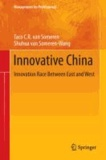 Innovative China - Innovation Race Between East and West.