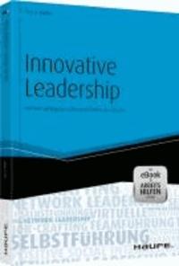 Innovative Leadership - mit eBook & Arbeitshilfen online - Die fünf wichtigsten Führungstechniken der Zukunft.