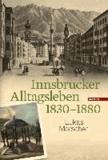 Innsbrucker Alltagsleben 1830-1880.