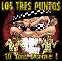 Los Tres Puntos - 10 ans ferme. 1 CD audio
