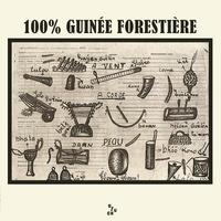 100% Guinée Forestière - 100% Guinée forestière - Vinyle. 1 CD audio