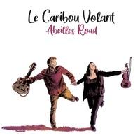 Le caribou volant - Abeilles road. 1 CD audio