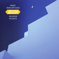 Marc Buronfosse - Aegean Nights. 1 CD audio