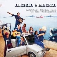 Lucilla Galeazzi et Didier Laloy - Alegria e liberta. 1 CD audio
