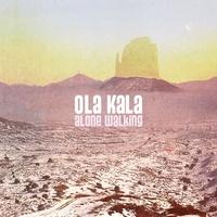 Ola Kala - Alone walking. 1 CD audio
