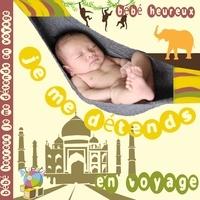 Divers - Bébé heureux - Je me détends en voyage. 1 CD audio