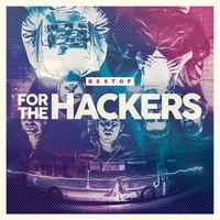 For the hackers - Best of. 1 CD audio