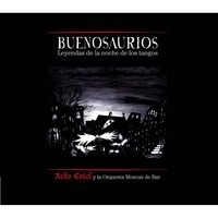 Acho Estol - Buenosaurios. 1 CD audio