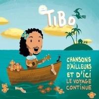 Thibaut Gueriaux - Chansons d'ailleurs et d'ici - Le voyage continue. 1 CD audio