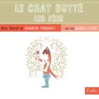 Charles Perrault et Monia Lyorit - Chat botté - Les fées. 1 CD audio MP3