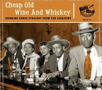 Various Artists - Cheap old wine and whiskey - Drinking songs straight from the jukejoint.