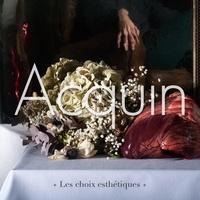 Acquin - Choix esthétiques. 1 CD audio