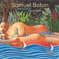 Sam Bobin - Combustion spontanée. 1 CD audio