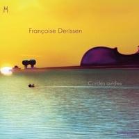 Françoise Derissen - Cordes avides. 1 CD audio
