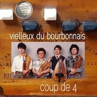 Les vielleux du bourbonnais - Coup de 4. 1 CD audio