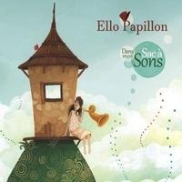 Ello Papillon - Dans mon sac à sons. 1 CD audio