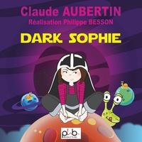 Claude Aubertin - Dark Sophie.