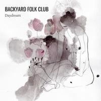 Backyard Folk Club - Daydream. 1 CD audio