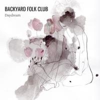 Backyard Folk Club - Daydream - Vinyle.