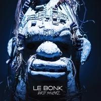 Le Bonk - Dirty Sanchez. 1 CD audio