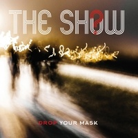 THE SHOW - Drop your mask.
