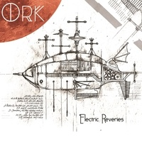 Ork - Electric reveries.